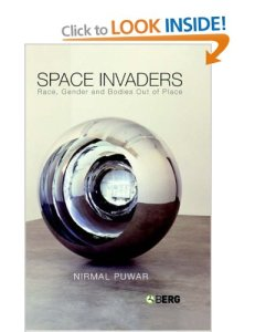 Space Invaders: Race, Gender and Bodies Out of Place by Nirmal Puwar