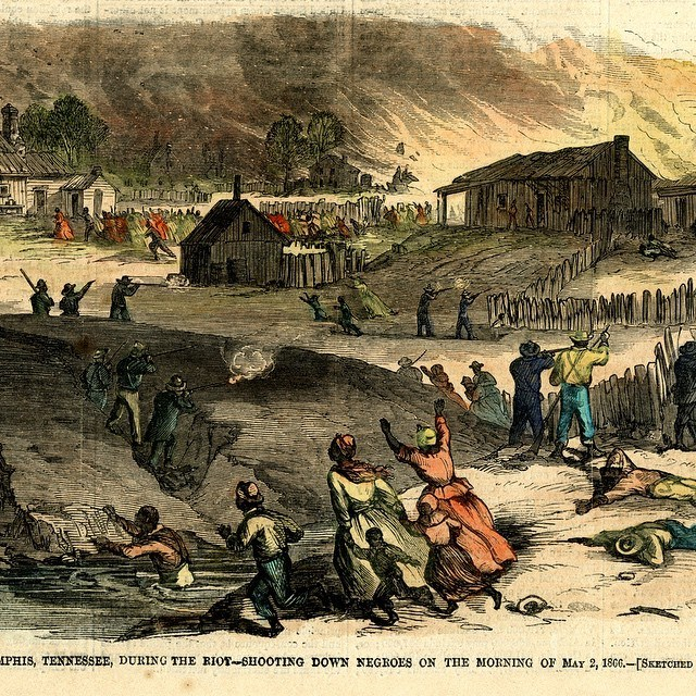 """""""shooting down Negroes in the morning"""" - Memphis Race Riot 1866"""