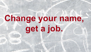 Change your name get a job